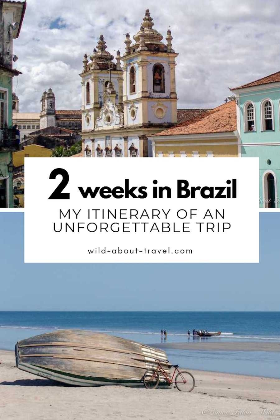2 Weeks In Brazil How To Plan An Unforgettable Trip Brazil Travel South America Travel Destinations South America Travel Itinerary