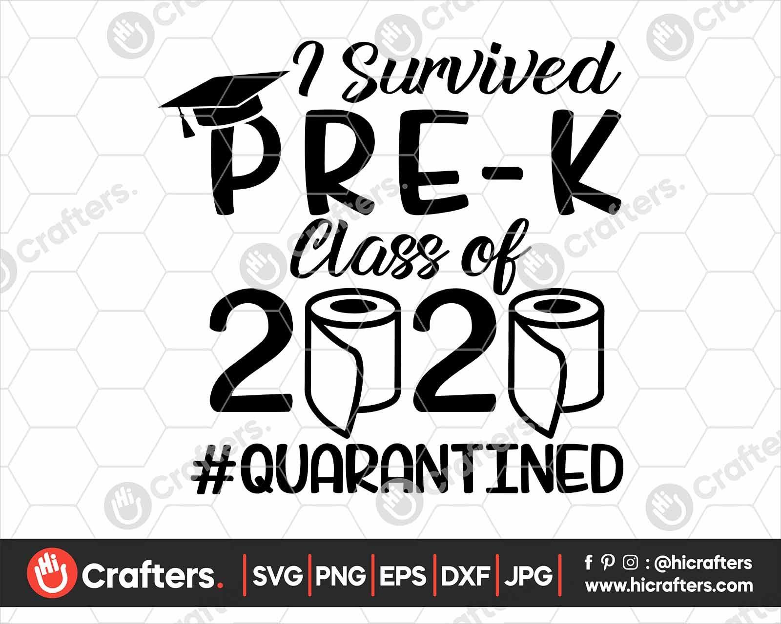 I Survived Pre K Quarantine Svg Class Of 2020 Svg 2020 Toilet Paper Svg Prek 2020 Graduation Svg Vozeli Com
