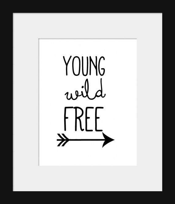 Instant Download- Printable-Wall Print- Home Wall Decor- Quote Print- Young Wild Free- Arrow- Printable DIY Black White Print- Modern