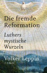 Die+fremde+Reformation+|+Leppin,+Volker+|+Verlag+C.H.BECK+Literatur+-+Sachbuch+-+Wissenschaft
