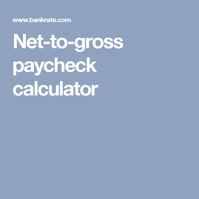 NetToGross Paycheck Calculator  Financial Calculators