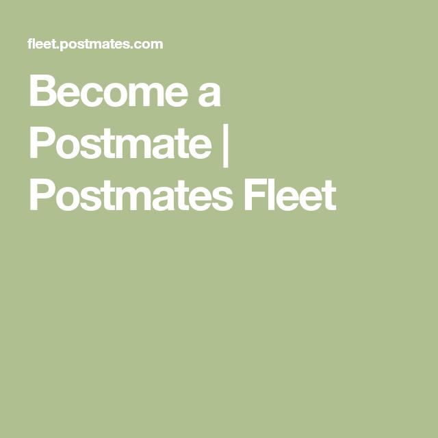 a Postmate Postmates Fleet How to Life