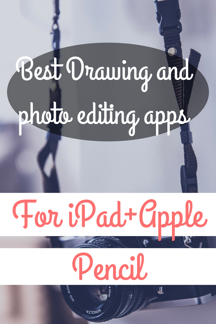 Best Drawing And PhotoEditing Apps For IPad+Apple Pencil