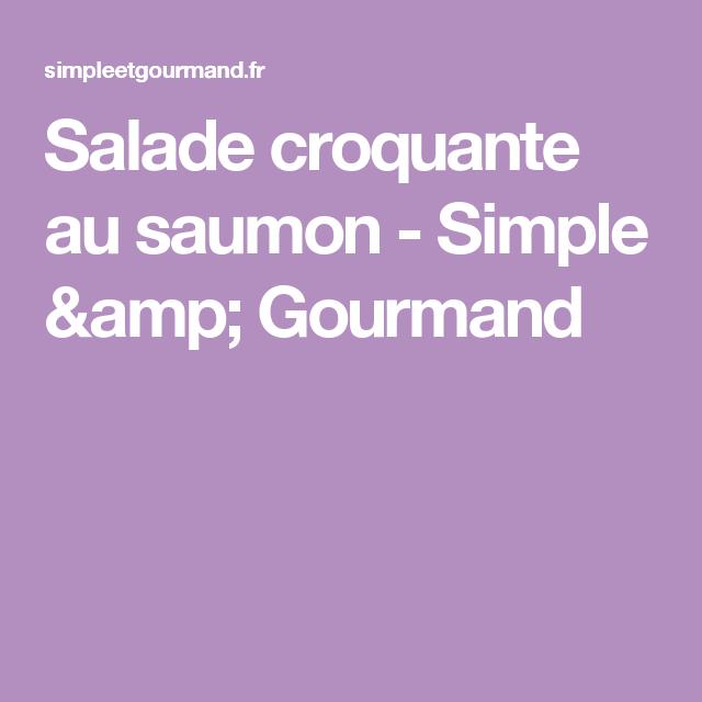 Salade croquante au saumon - Simple & Gourmand