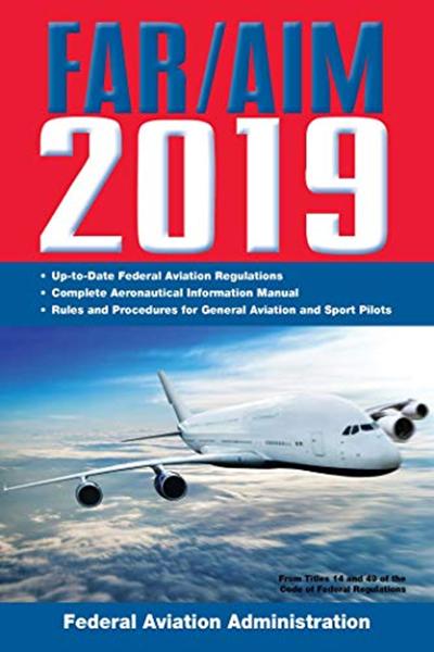 Far Aim 2019 Up To Date Faa Regulations Aeronautical Information Manual Far Aim Federal Aviation Regulations By Federal Aviation Administration Skyhorse Ebook Pdf Books Federal Aviation Administration
