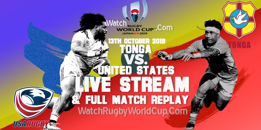 Tonga Vs United States Live Stream Replay Rwc 2019 Six Nations Rugby Scotland Vs Ireland World Rugby