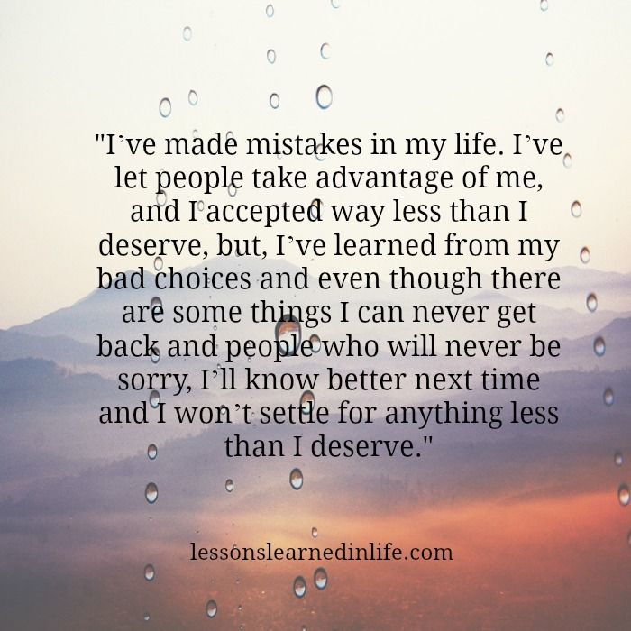 I Ve Learned Lessons Learned In Life Mistake Quotes Loyal Person