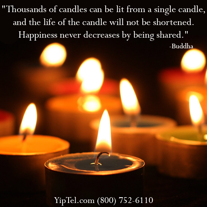 """Thousands of #candles can be lit from a single candle, and the life of the candle will not be shortened. #Happiness never decreases by being shared."" #Buddha #wordsofwisdom #motivation #motivational #quote #instaquote #truth #truetalk #YipTel #YiptelCompleteCommunicationSolutions #Phone #VOIP #Internet #Video #mobility #national #communication #HIPAA #HIPAAcompliant #Arizona #AZ #Utah #UT #Colorado #CO #Montana #MT #Texas #TX"