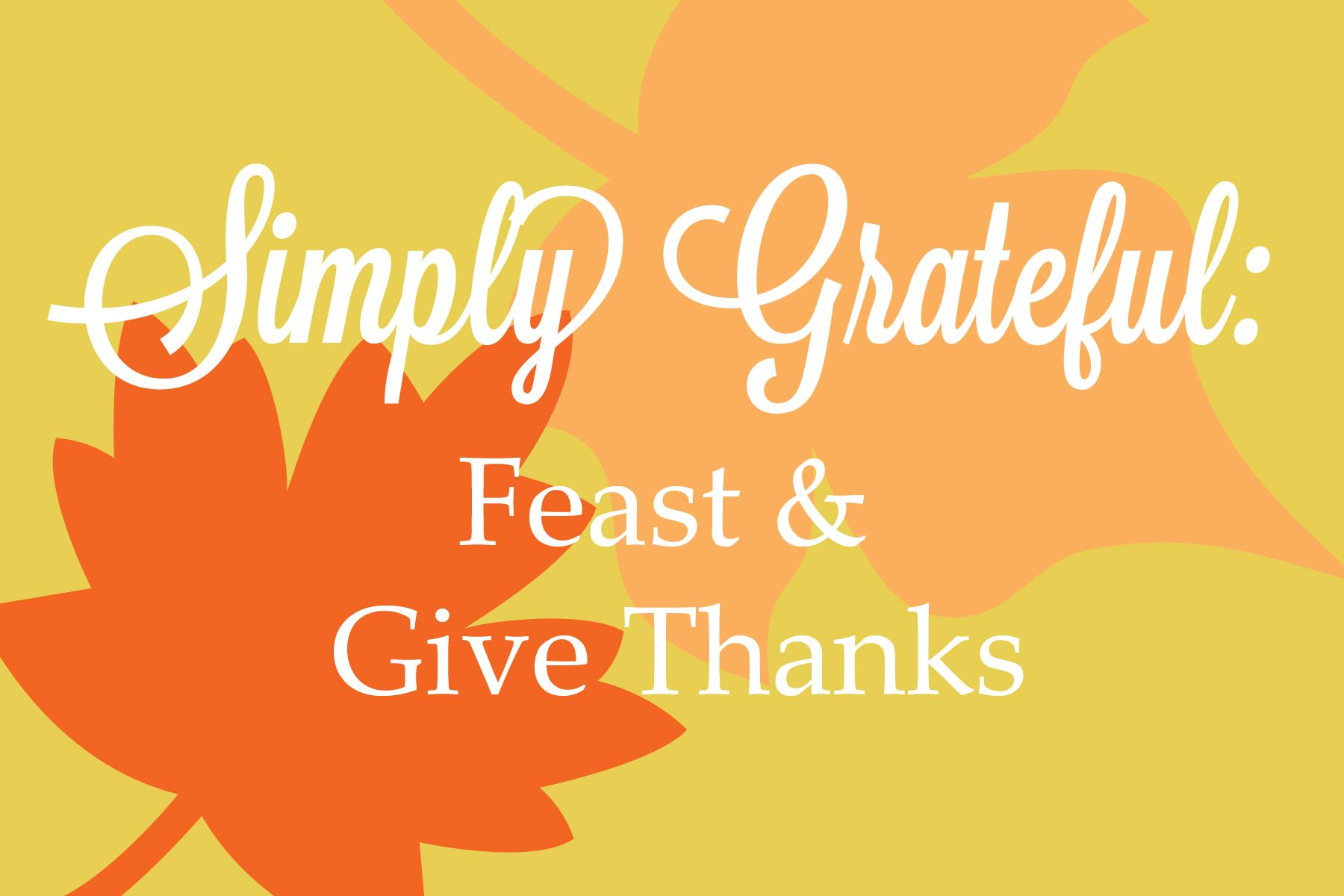 Give thanks for all you have with these recipes, crafts, and decorations.