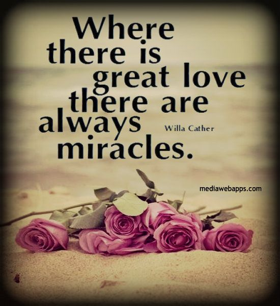 Charmant Where There Is Great Love There Are Great Miracles   Google Search