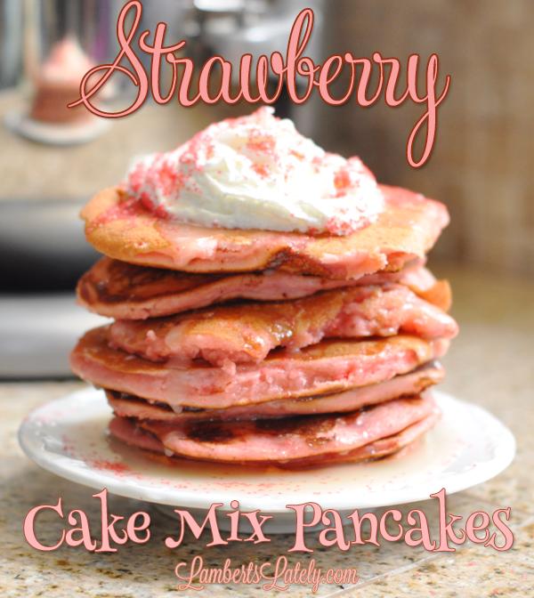 Strawberry Cake Mix Pancakes Recipe Cake mix pancakes Strawberry