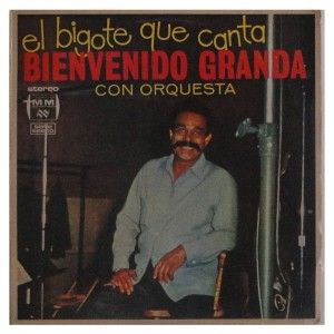 Bienvenido Granda E Sua Orquestra El Bigote Que Canta Sonora