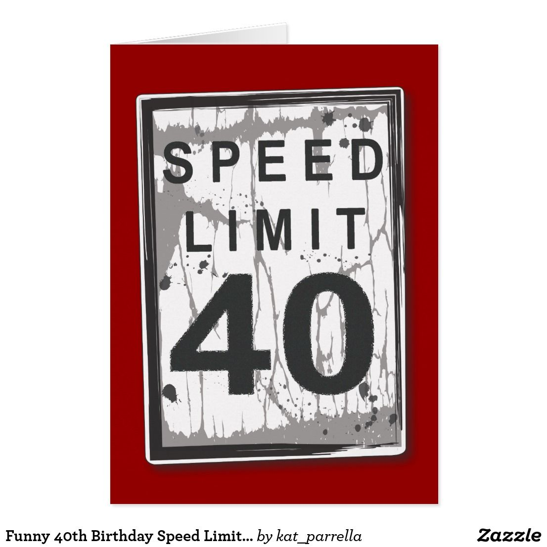 Funny 40th Birthday Speed Limit Card | Pinterest | Funny 40th ...
