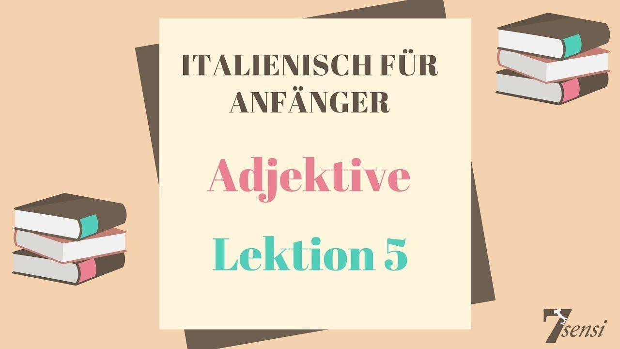 Italienisch für Anfänger | Adjektive | Lektion 5 | italienisch ...