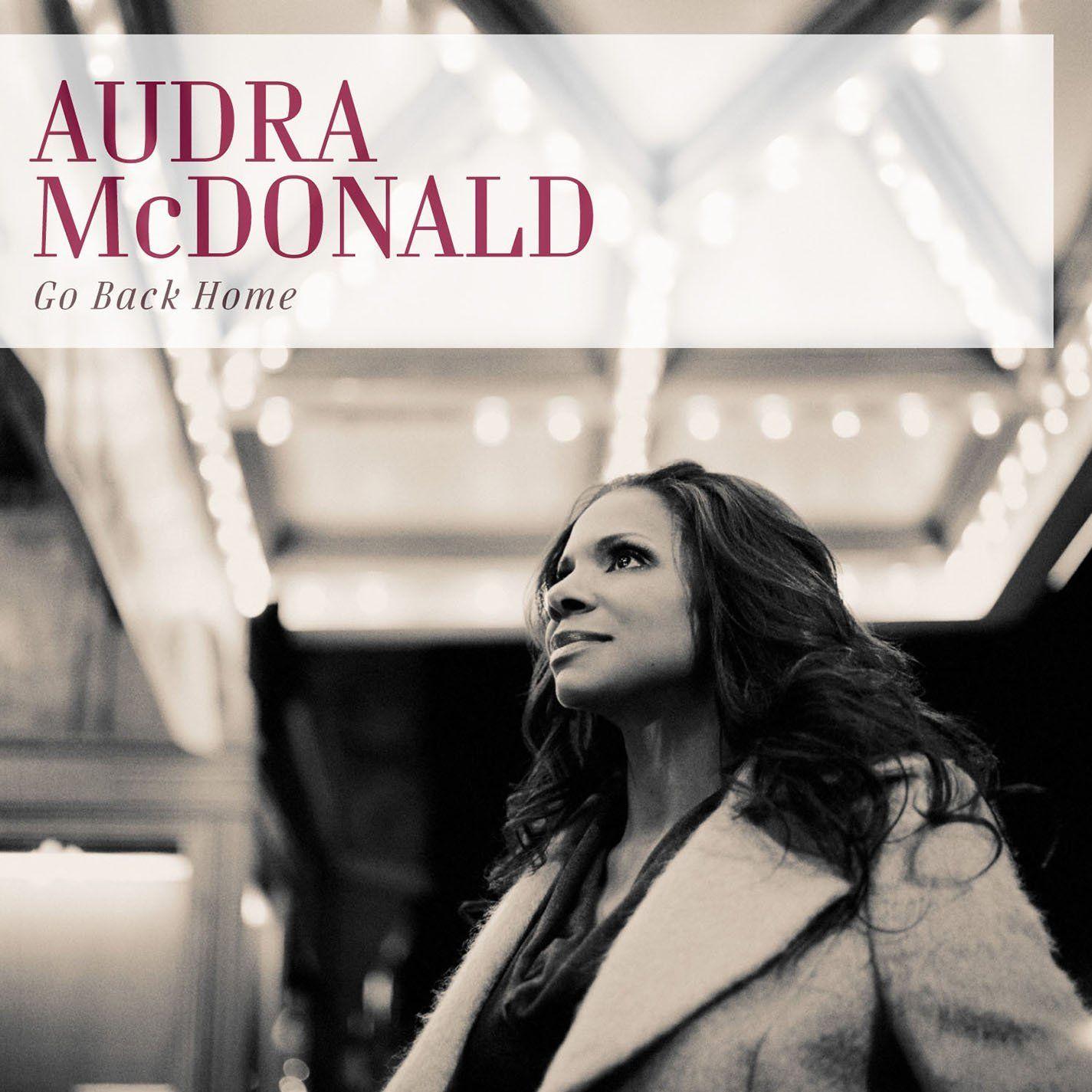 Go Back Home: Audra McDonald: