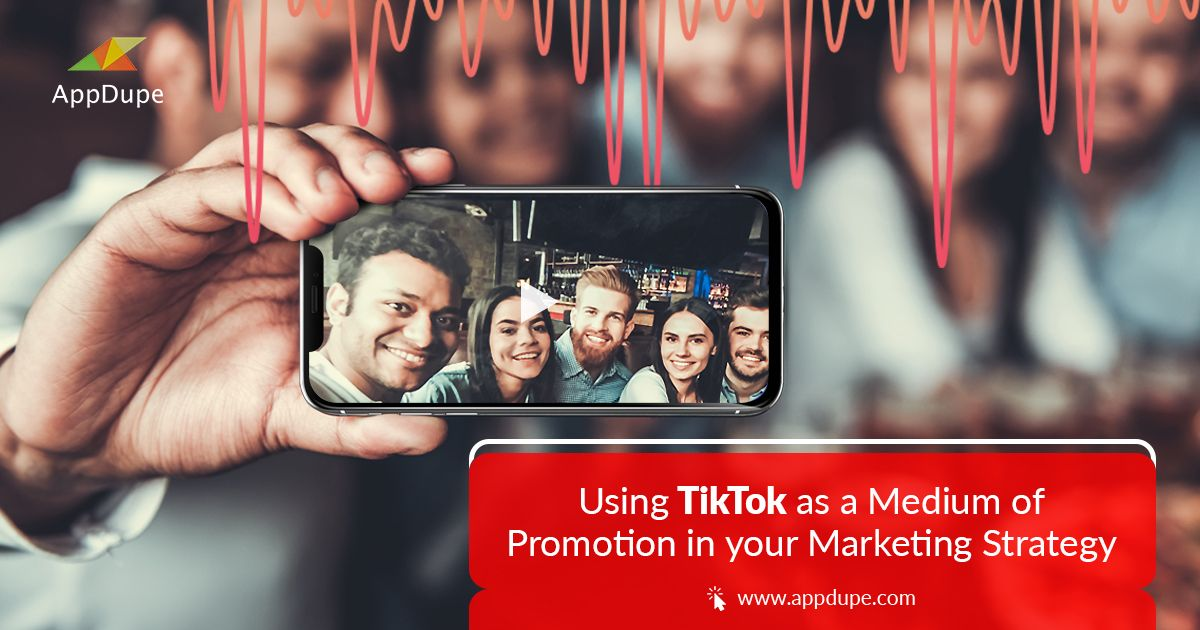 Using Tiktok As A Medium Of Promotion In Your Marketing Strategy View App Live Video Streaming Social Media Apps