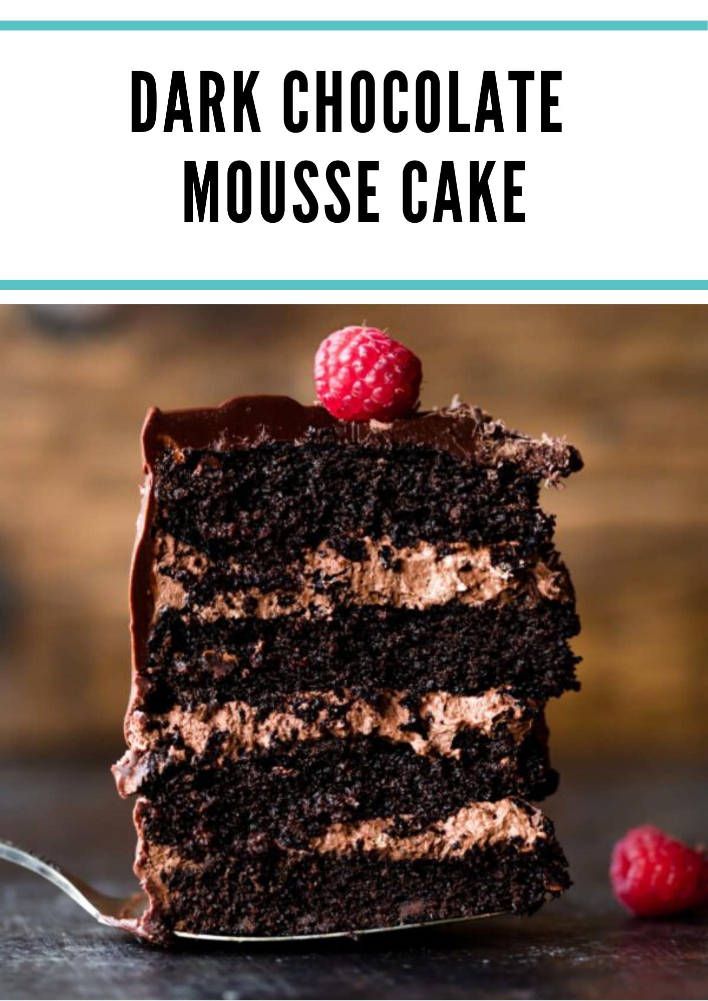 Dark Chocolate Mousse Cake In 2020 Chocolate Cake Recipe Easy Easy Vanilla Cake Recipe Cake Recipe With Sour Cream