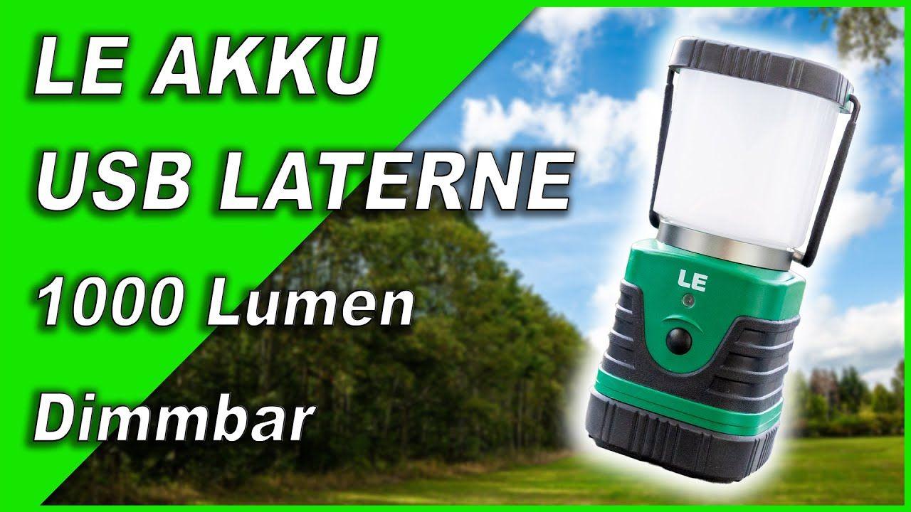 Le Usb Akku Camping Laterne 1000 Lumen Dimmbar Ausprobiert Usb Camping Lampe Led