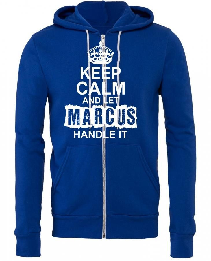 keep calm and let marcus handle it 1 Zipper Hoodie