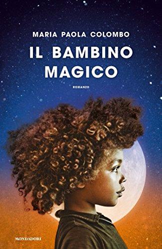 Il bambino magico - Maria Paola Colombo