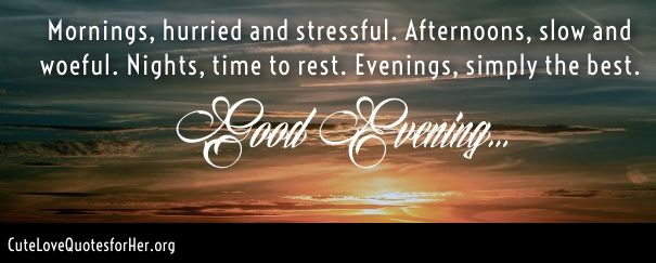 Good Evening Wishes For Her Cute Love Quotes For Her Pinterest