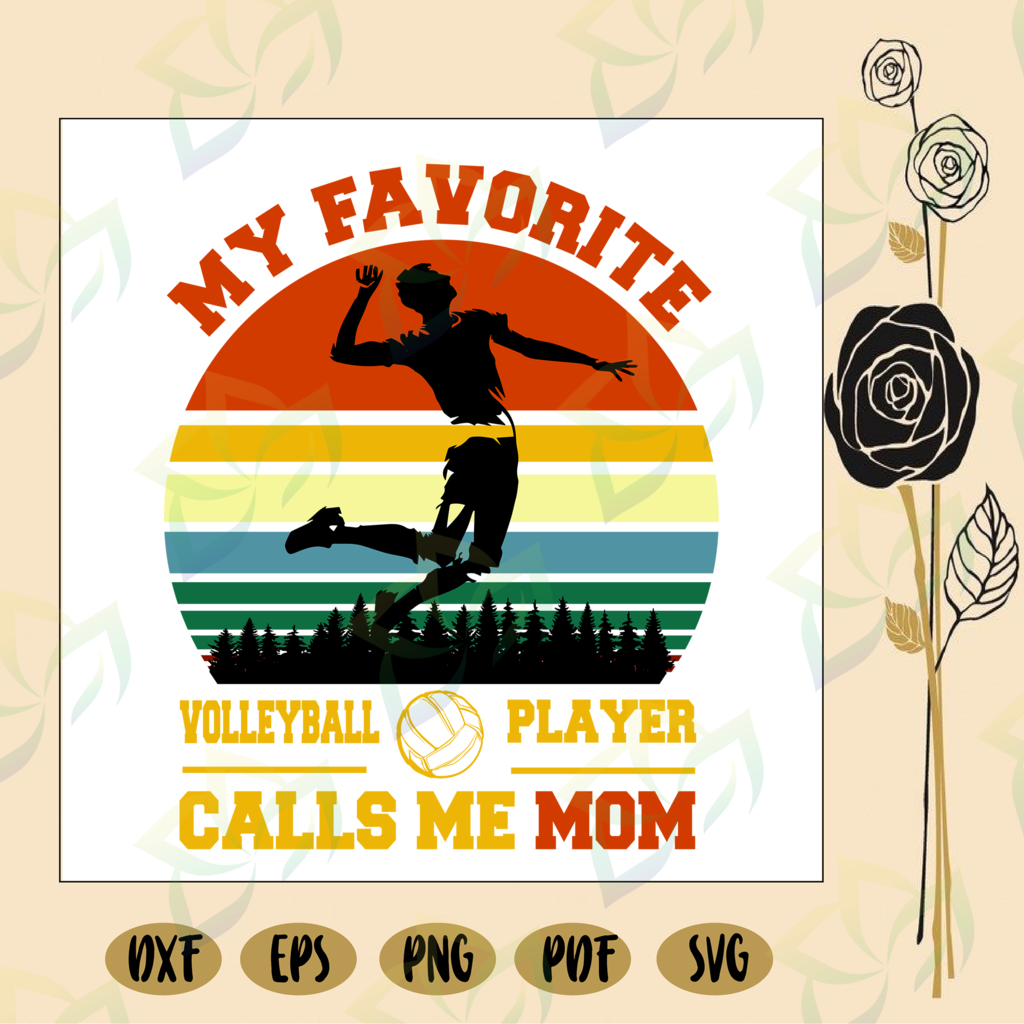 My Favorite Game Volleyball Player Calls Me Mom Mom Svg Mom Gift Mom Play Volleyball Gift For Mom Volleyball Volleyball Svg Volleyball Gift Svg Files For Silhouette Files For Cricut Svg Dxf