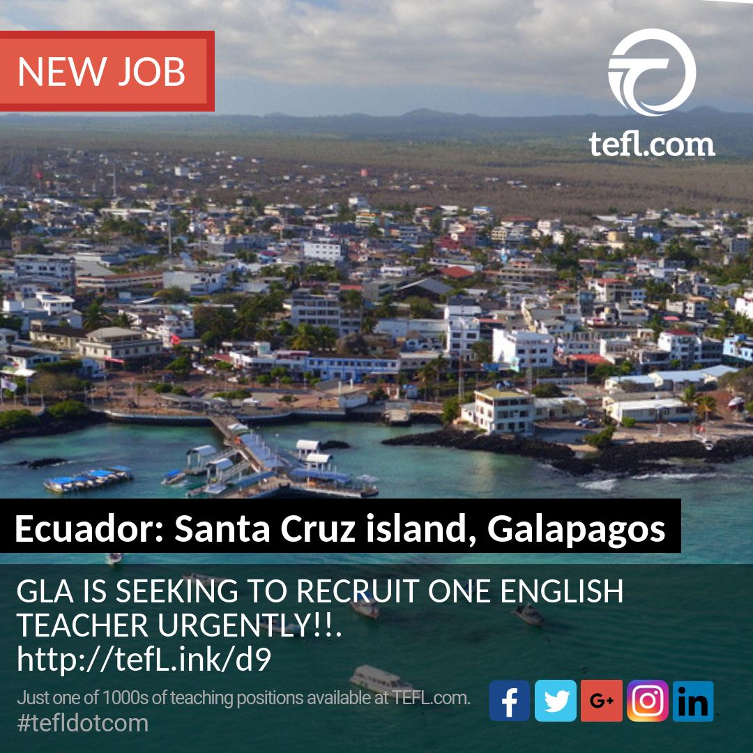 Ecuador Santa Cruz Island Galapagos Gla Is Seeking To Recruit One English Teacher Urgently Tefldo Jobs For Teachers English Teacher Teaching Jobs
