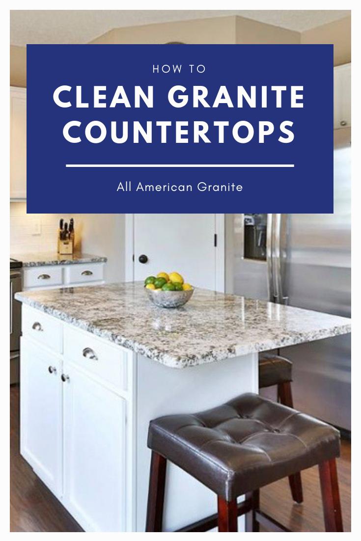 To Keep Granite Countertops Clean Use