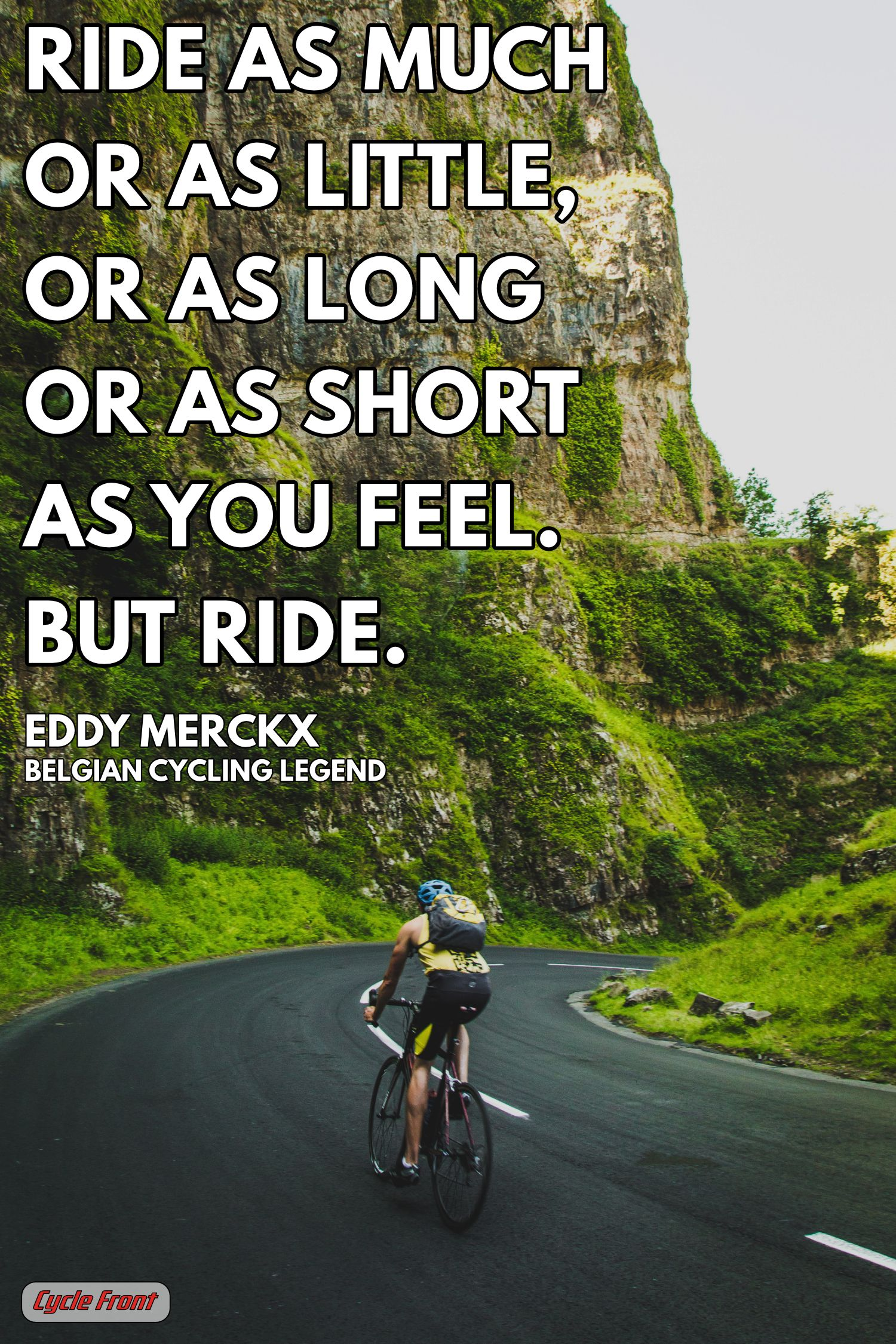 An Inspiring Quote By Eddy Merckx One Of The Best Cyclists Of All