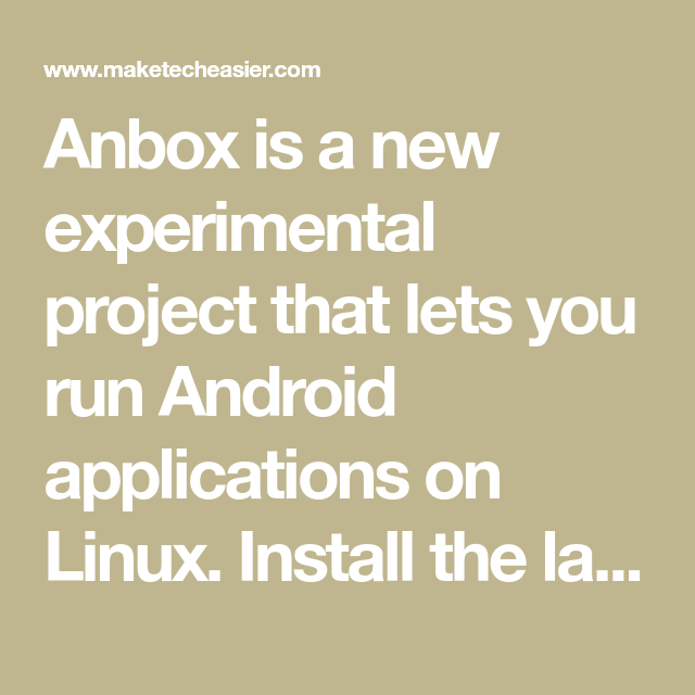 How to Run Android Apps on Ubuntu Linux with Anbox | Android