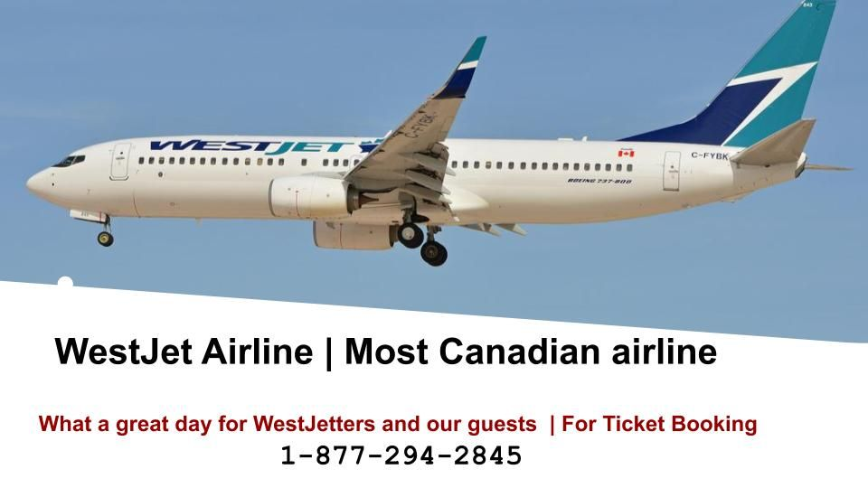 Westjet Airlines Cancellation Airline Booking Canadian Airlines Airline Reservations
