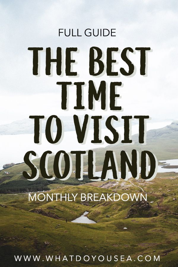 , The Best Time To Visit Scotland, My Travels Blog 2020, My Travels Blog 2020