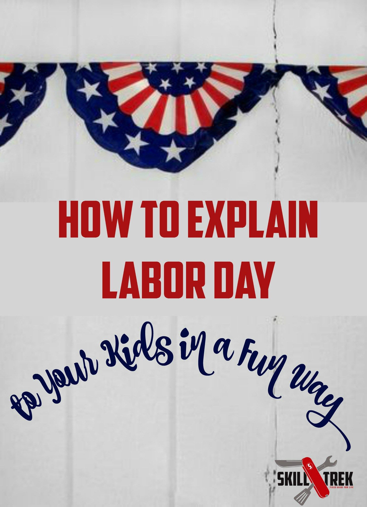 A Fun Way To Explain Labor Day To Your Kids