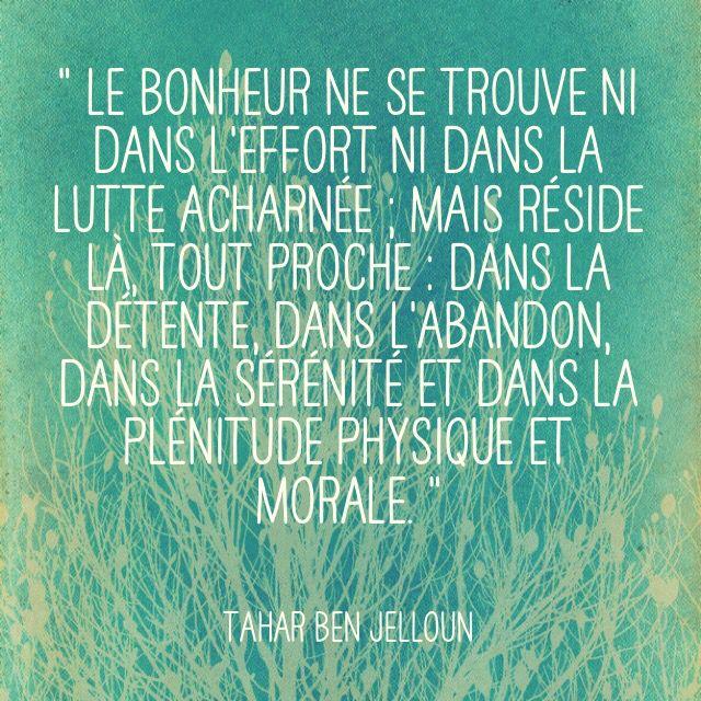 """""""Le Bonheur Ne Se Trouve Ni Dans L'effort Ni Dans La Lutte"""