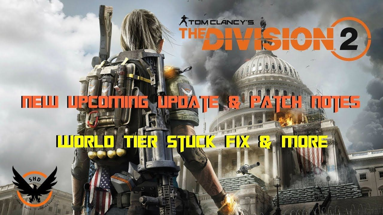 The Division 2 | *NEW* Update & Patch Notes | World Tier Stuck Fix
