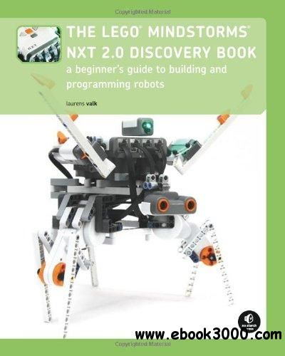 The LEGO MINDSTORMS NXT 2.0 Discovery Book: A Beginner's Guide to ...