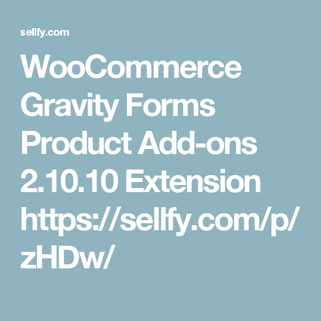 Woocommerce Gravity Forms Product Add Ons 2 10 10 Extension Woocommerce Gravity 10 Things