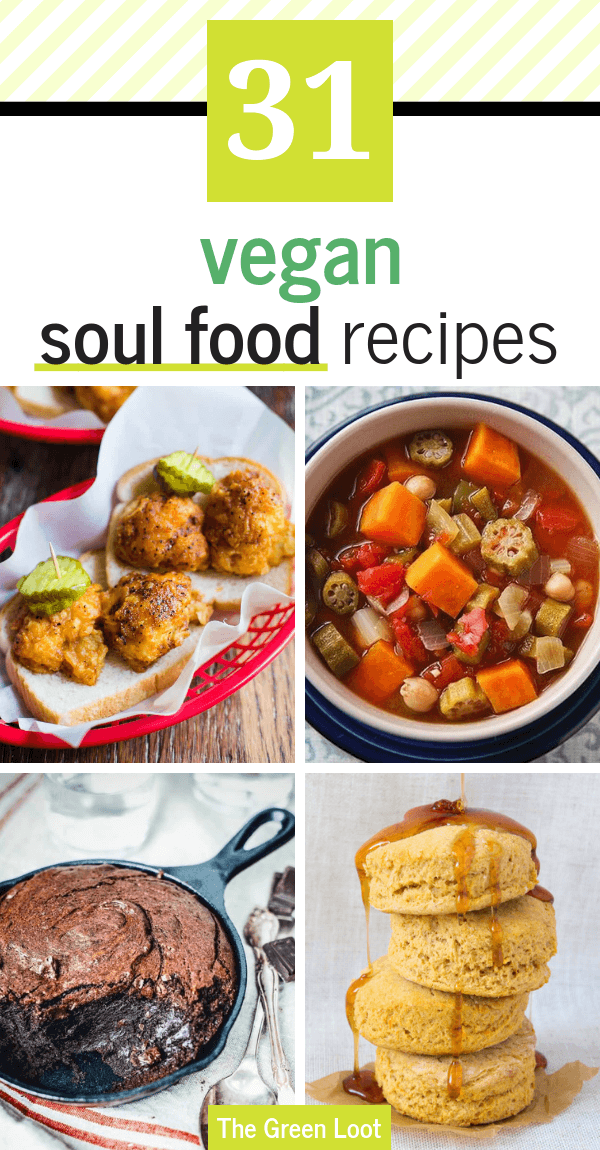 The 31 Best Vegan Soul Food Recipes On The Internet Vegan Soul Food Soul Food Healthy Soul Food