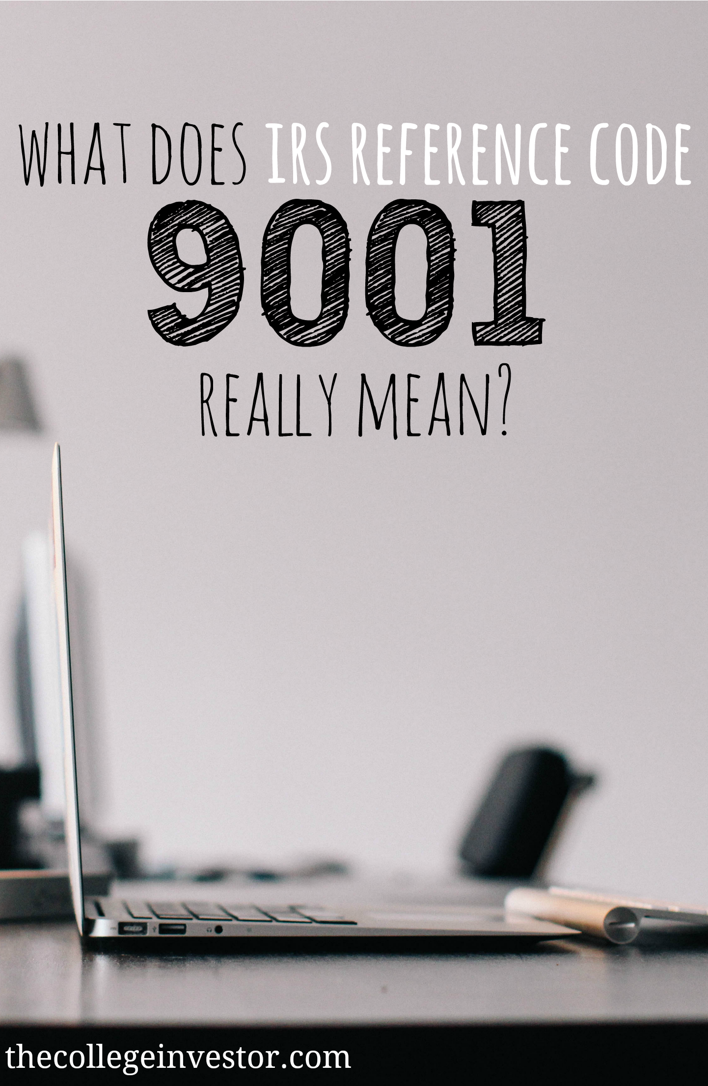 What Does IRS Reference Number 9001 Really Mean? | Personal