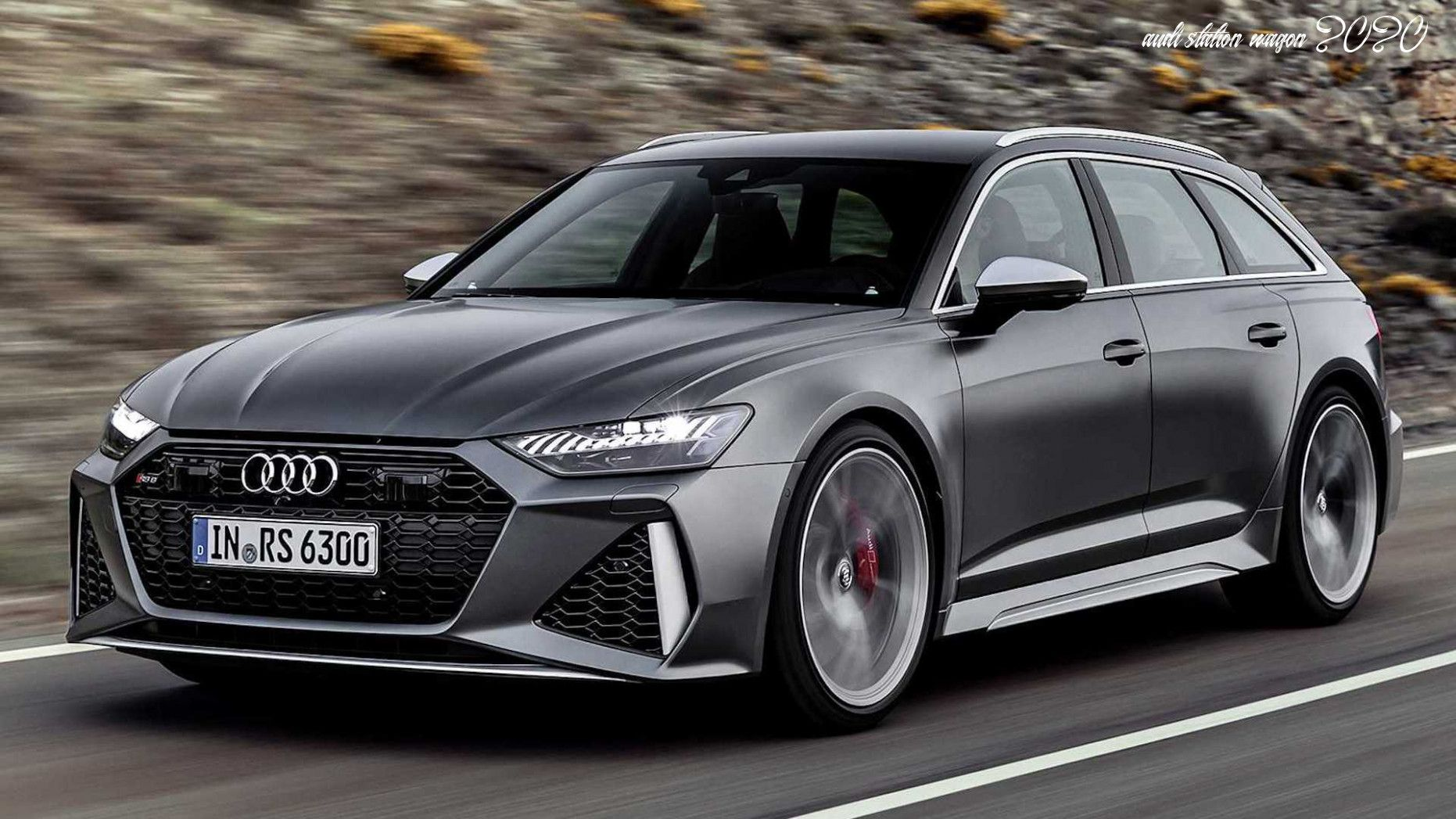 Audi Station Wagon 2020 In 2020 Audi Wagon Audi Rs6 Audi Allroad