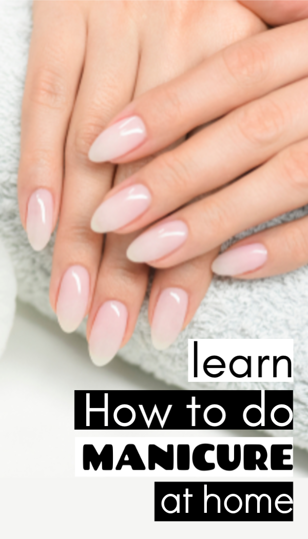 Learn how to do Manicure at home - Get soft hand and ...