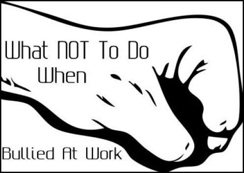 This blog post describes 10 things not to do when bullied at work. Statistics show that more than likely everyone worker will be a victim of bullying or a witness of bullying. The first step of awareness is knowing that you cannot blame yourself. Once that is identified, other steps can be taken to address the issue. (What NOT TO DO When Being Bullied At Work, 2013)