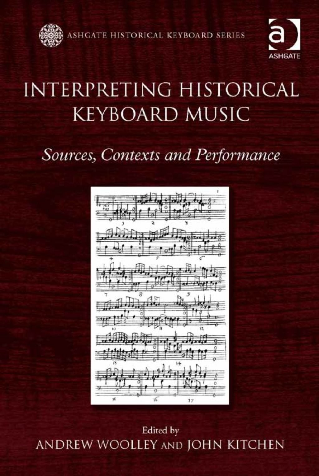 Interpreting Historical Keyboard Music Sources Contexts And