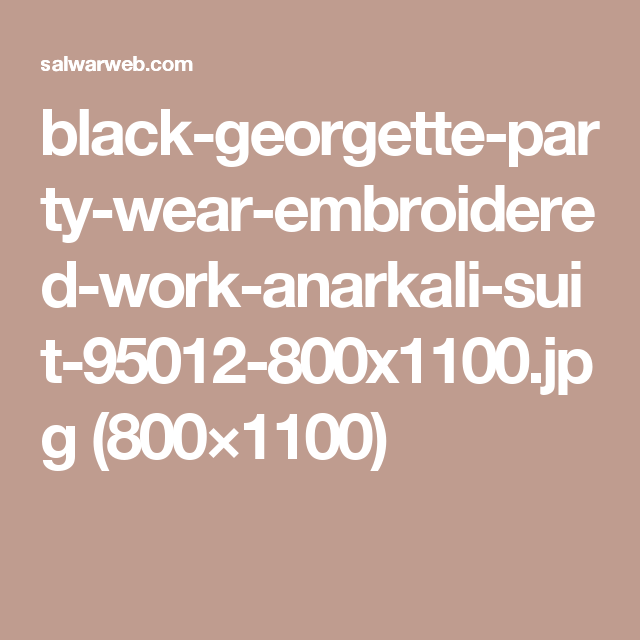black-georgette-party-wear-embroidered-work-anarkali-suit-95012-800x1100.jpg (800×1100)