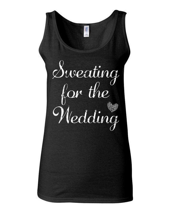e951116ed Sweating For The Wedding Wedding Tank Top - Custom Bride Shirt - Bachelorette  Party Shirts Workout Tank Top - Wedding Gift - Bride Gift by KimFitFab,  $22.00