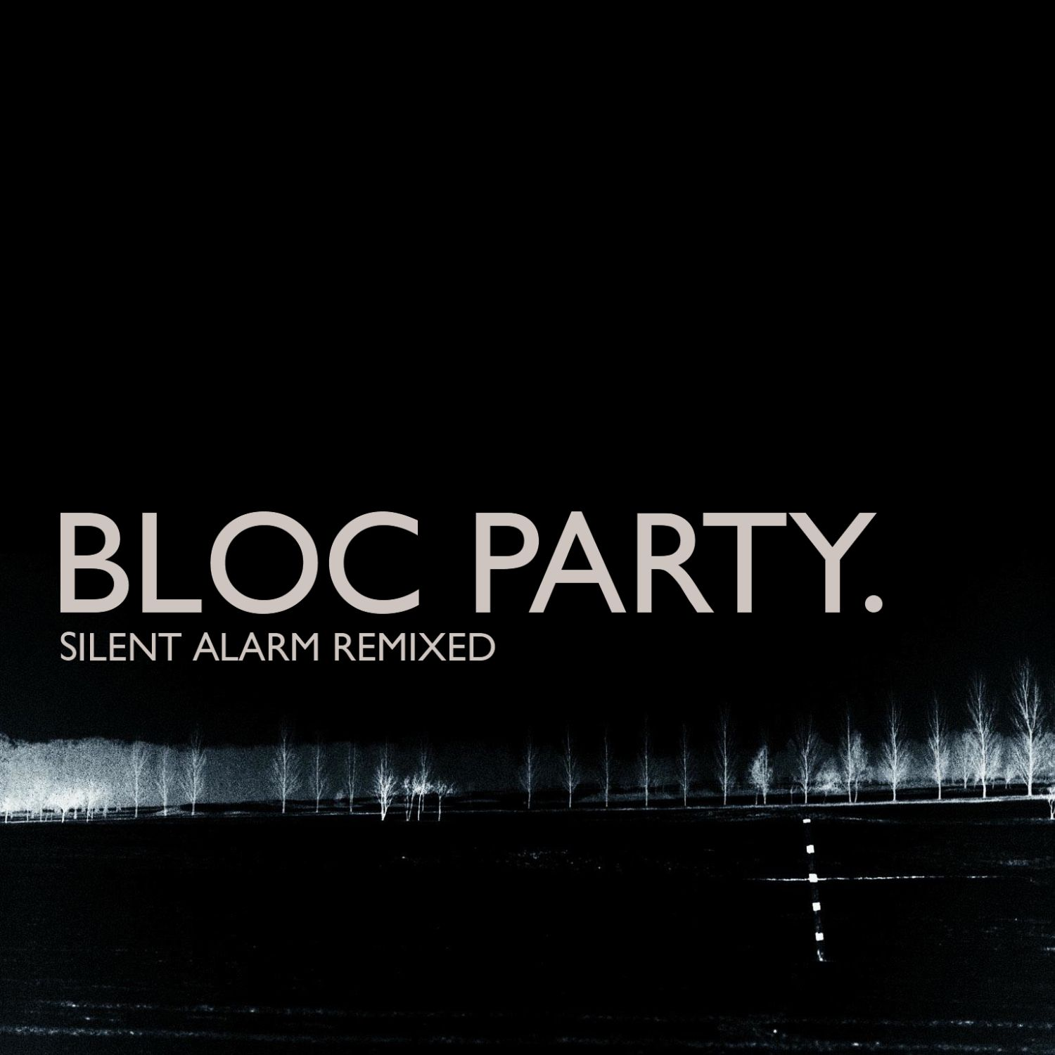 Silent Alarm Remixed By Bloc Party Remix Party Music