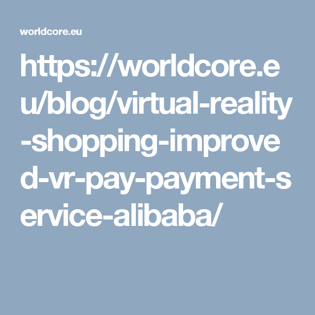 Virtual reality shopping improved with VR Pay payment