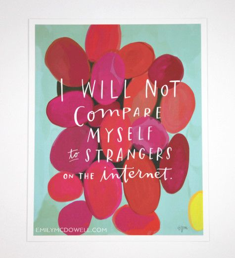 Emily McDowell Inc. // I will not compare myself to strangers on the internet.
