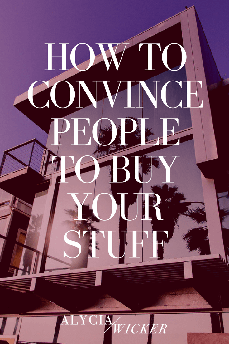 How To Convince People To Buy Your Stuff
