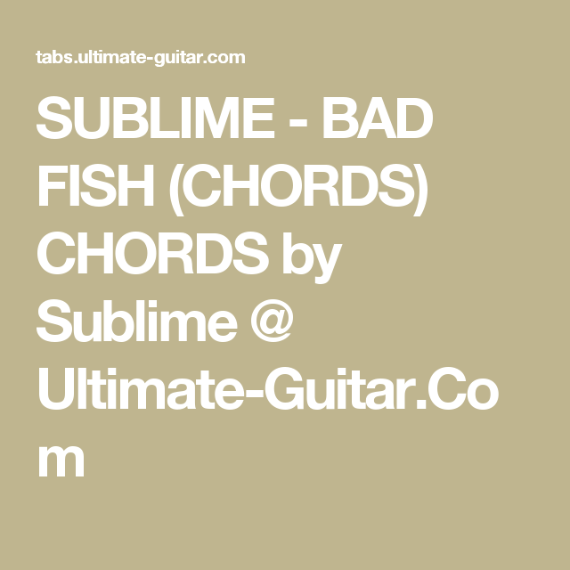 Sublime Bad Fish Chords Chords By Sublime Ultimate Guitar